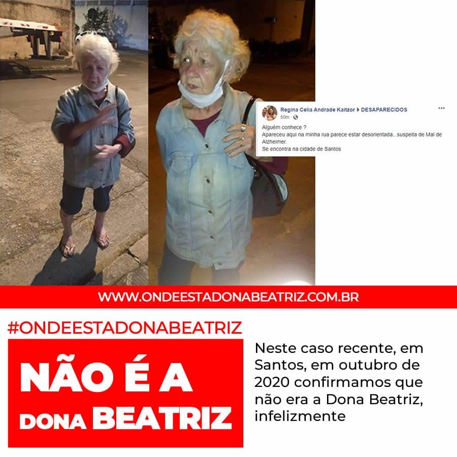 Neste caso recente, em Santos, em outubro de 2020 confirmamos que não era a Dona Beatriz, infelizmente. #ONDEESTADONABEATRIZ